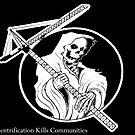 Gentrification Kills Communities - Grim Reaper of Development by dru1138