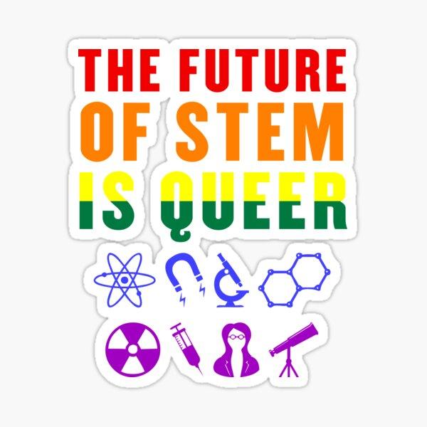 The Future of STEM is Queer LGBTQ Pride Rainbow Sticker