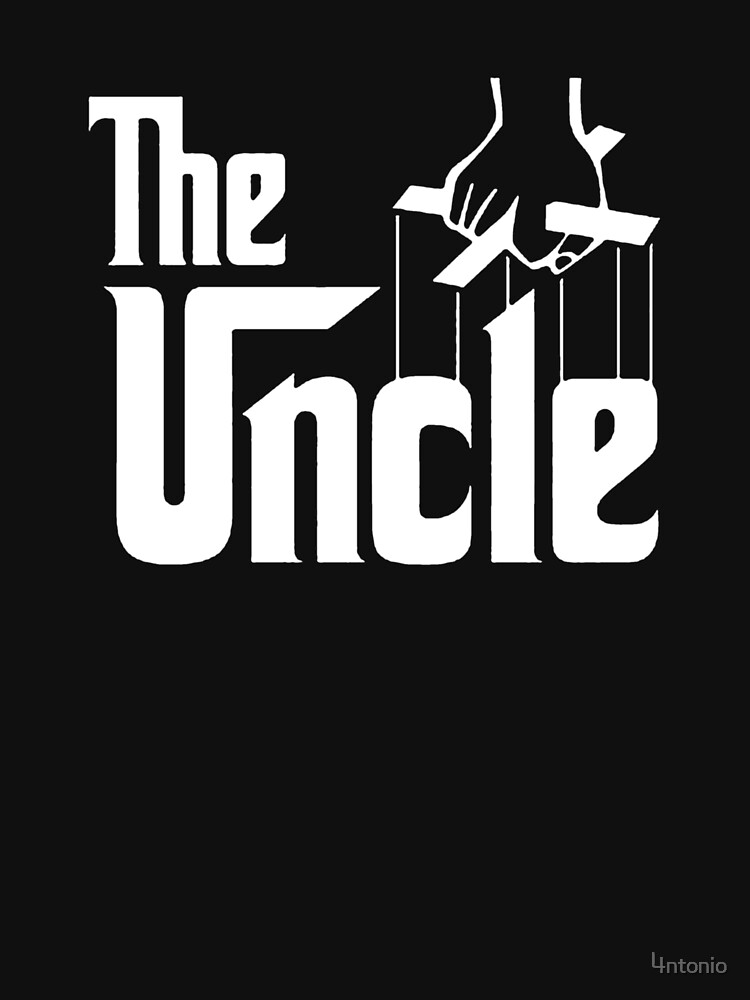 The Uncle T-shirt Godfather Inspired | Unisex T-Shirt