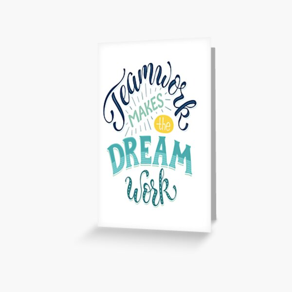 Teamwork Makes The Dream Work Inspirational Quotes Greeting Card