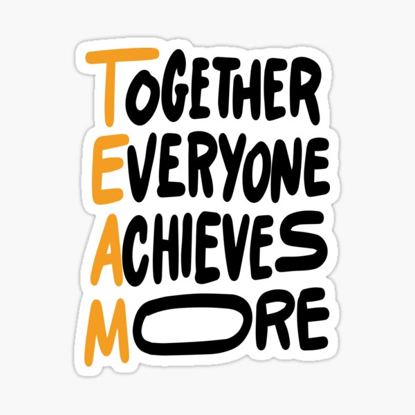 Team Together Everyone Achieves More Inspirational Quotes Sticker