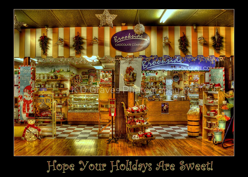 Hope Your Holidays Are Sweet! by K D Graves Photography
