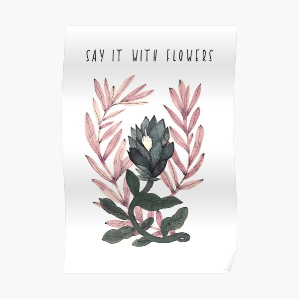 Say it with flowers- funny flower illustration  Poster