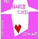 The Naked Civil Servant by maxxx