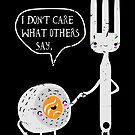 I Dont Care What Others Say Gift von mjacobp