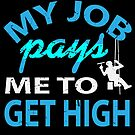 My Job Pays Me To Get High Gift von mjacobp