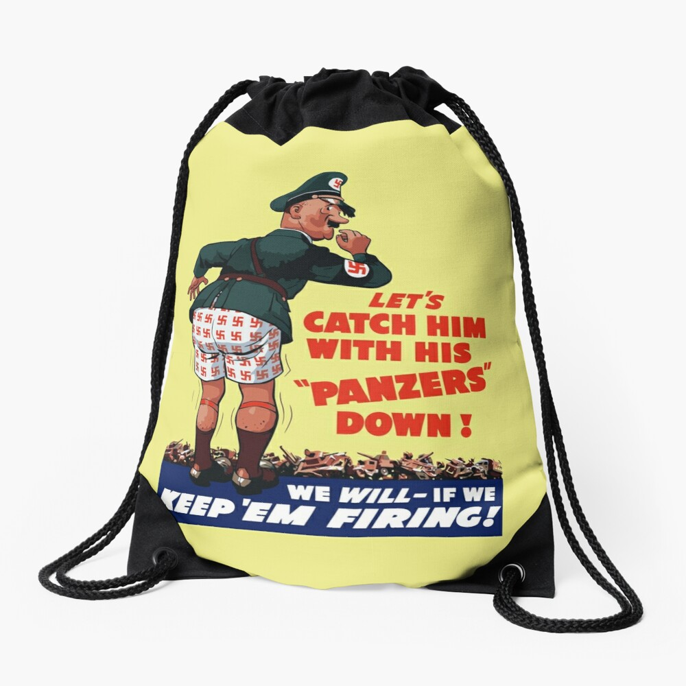 Let's Catch Him With His Panzers Down -- WW2 Drawstring Bag