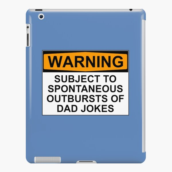 WARNING: SUBJECT TO SPONTANEOUS OUTBURSTS OF DAD JOKES iPad Snap Case