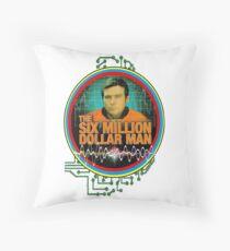 six million dollar man Throw Pillow