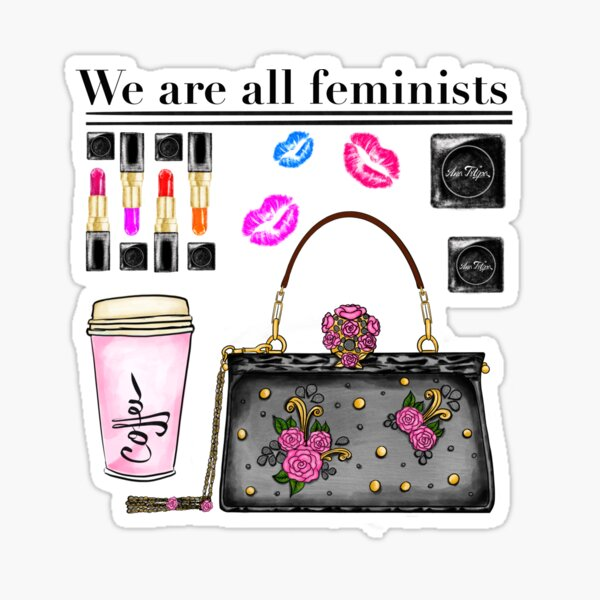 We are all feminists Sticker