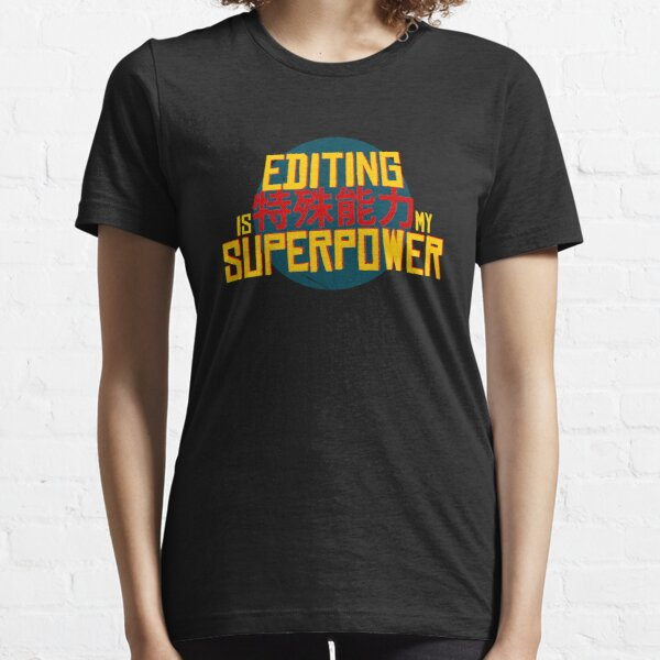 Editing Is My Superpower Video Editor Gift Essential T-Shirt