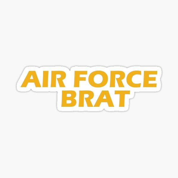 Air Force Brat!  Sticker