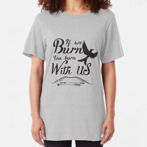 If we burn you burn with us Slim Fit T-Shirt
