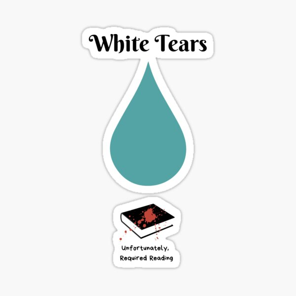 White Tears Sticker