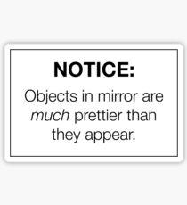 """""""Hinweis: Objekte im Spiegel"""" Aufkleber - Pretty / Trendy / Hipster Meme Sticker"""