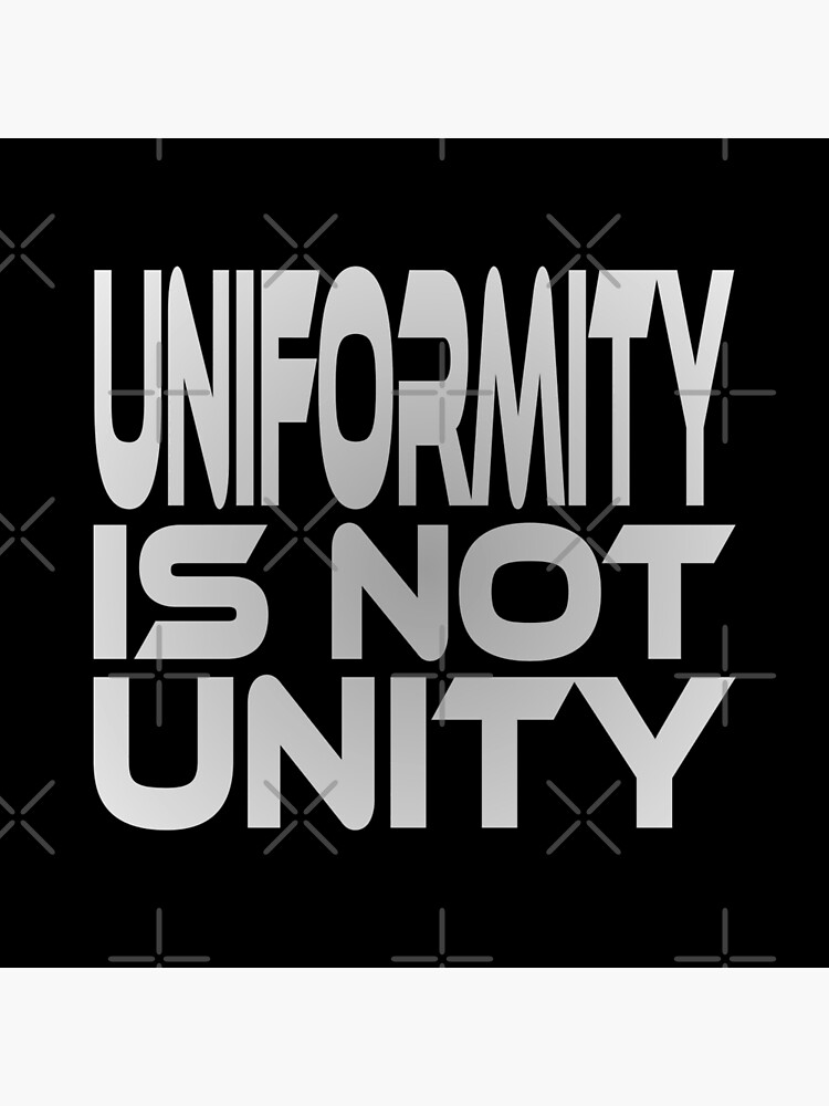 Uniformity is Not Unity by carbonfibreme