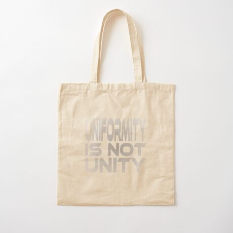 Uniformity is Not Unity Cotton Tote Bag