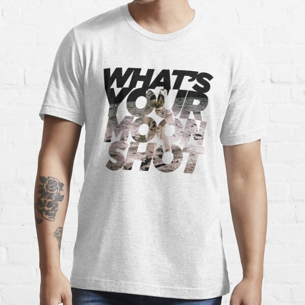 What's Your Moonshot Essential T-Shirt