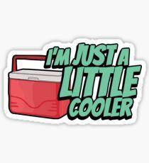 I'm just a little cooler Sticker