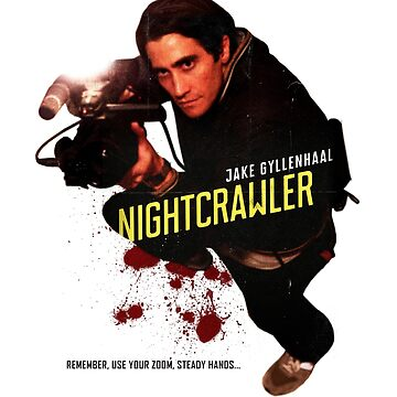 Nightcrawler - use zoom and steady hands by nostalgicboy