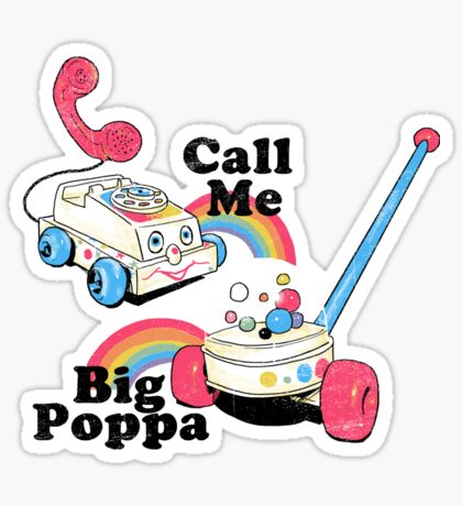 Call Me Big Poppa Sticker