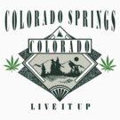 "Marijuana Colorado Springs ""Live It Up"" by MarijuanaTshirt"