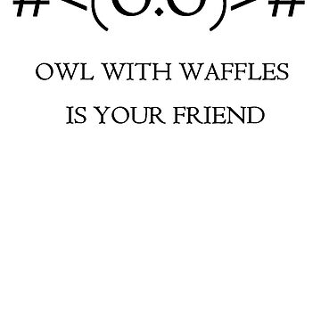 Owl with Waffls by Whittles