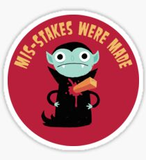Mis-Stakes Were Made Sticker