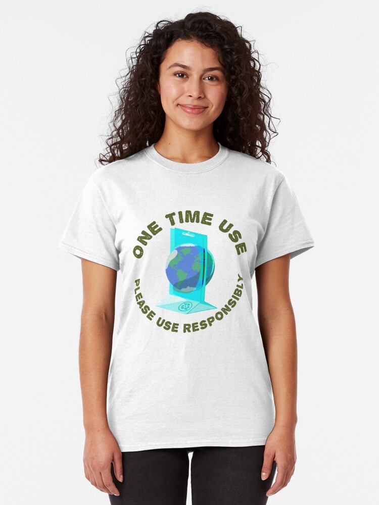 Alternate view of One Time Use Classic T-Shirt