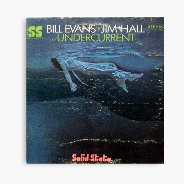 Bill Evans, Jim Hall – Undercurrent   Canvas Print