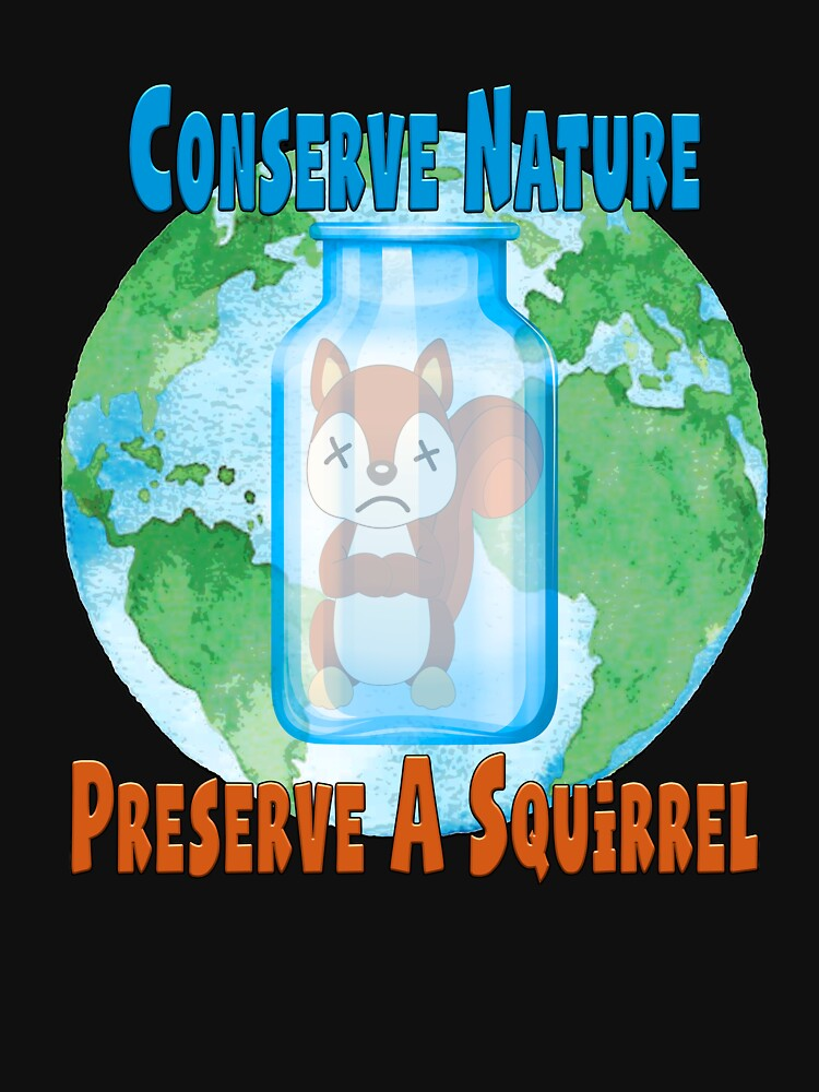 Conserve Nature - Preserve a Squirrel! by andyrenard