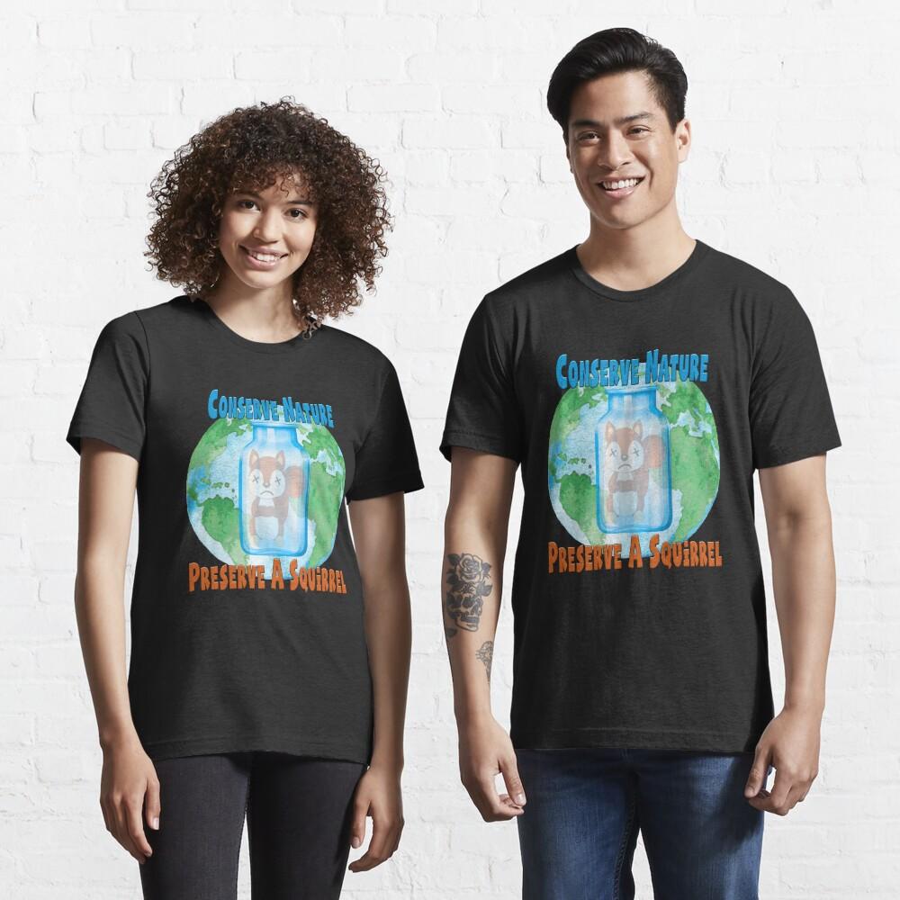 Conserve Nature - Preserve a Squirrel! Essential T-Shirt