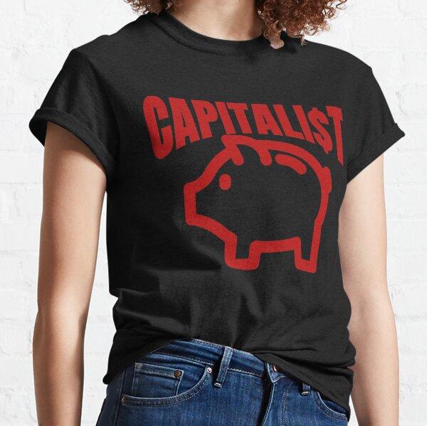 Capitalist Pig Classic T-Shirt