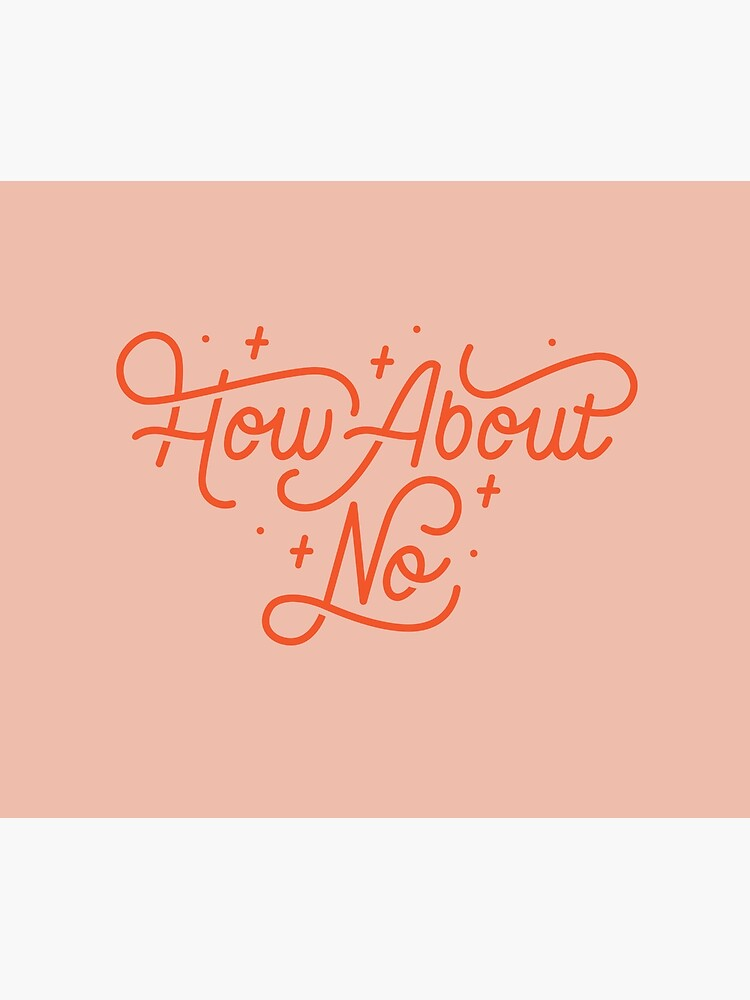 How About No - Black and white hand lettered quote by esztersletters