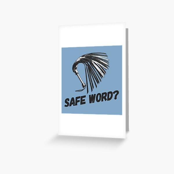 Safe Word? Greeting Card