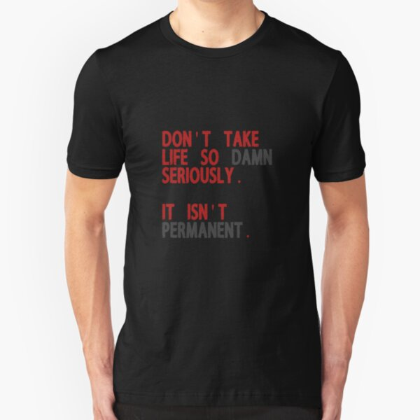 Life is not Permanent Slim Fit T-Shirt