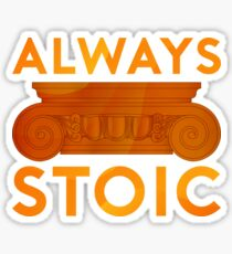 Always Stoic - Always Sticker