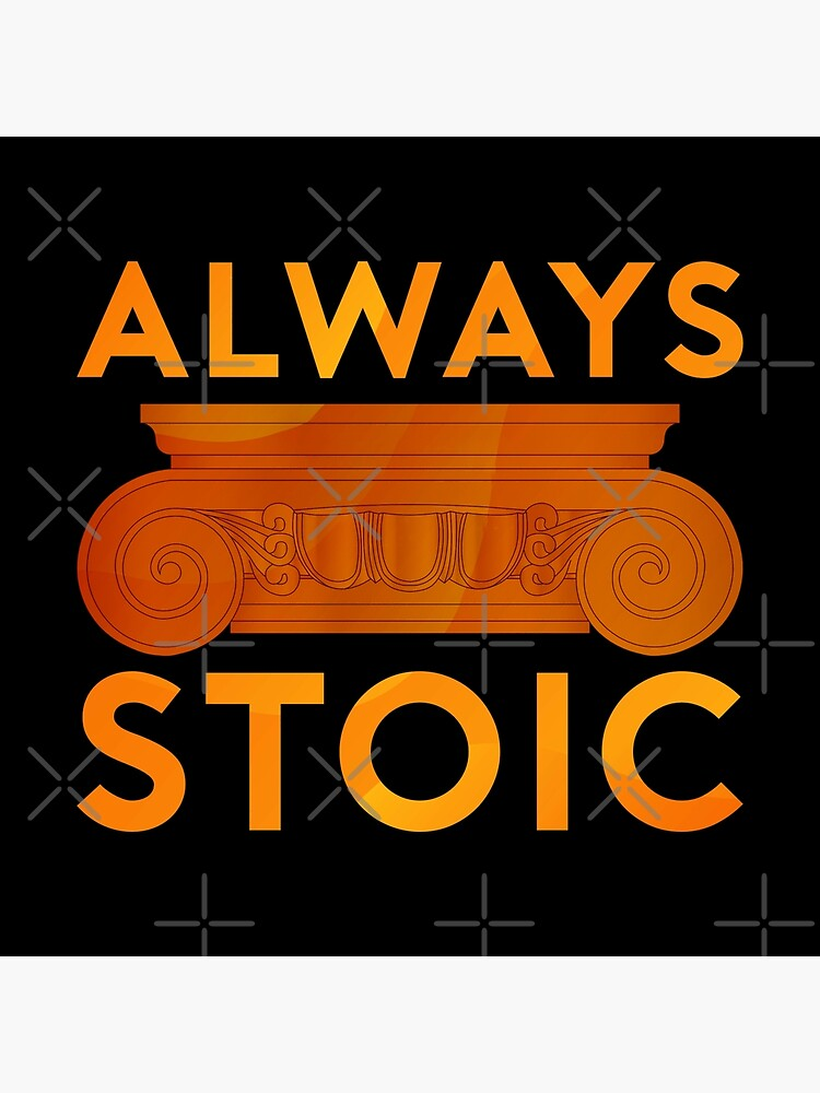 Always Stoic - Always by StoicMagic