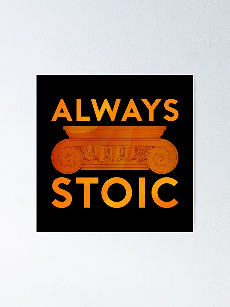Alternate view of Always Stoic - Always Poster