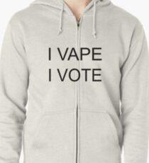 I VAPE I VOTE Zipped Hoodie