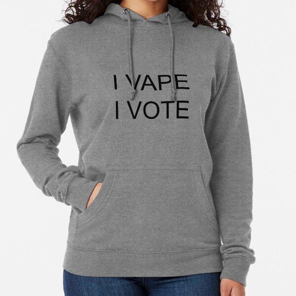 I VAPE I VOTE Lightweight Hoodie