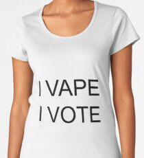 I VAPE I VOTE Premium Scoop T-Shirt