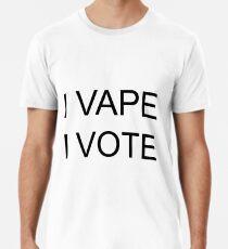 I VAPE I VOTE Premium T-Shirt