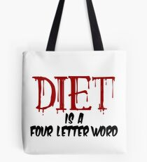 Diet Is A Four Letter Word Dieting  Tote Bag