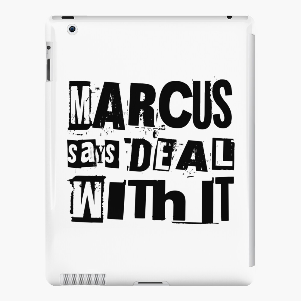 MARCUS says DEAL WITH IT - I iPad Case & Skin