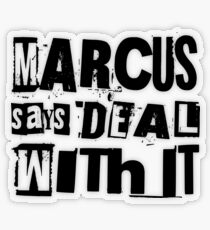 MARCUS says DEAL WITH IT - I Transparent Sticker