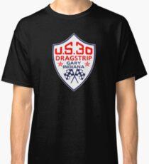 U.S.30 Dragstrip Shirt Classic T-Shirt