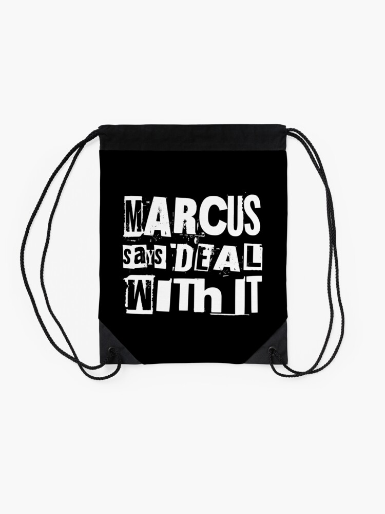 Alternate view of MARCUS says DEAL WITH IT - II Drawstring Bag