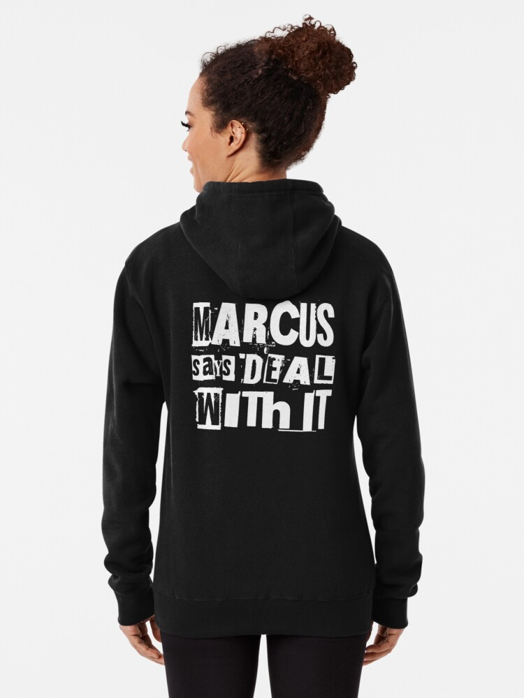 Alternate view of MARCUS says DEAL WITH IT - II Pullover Hoodie