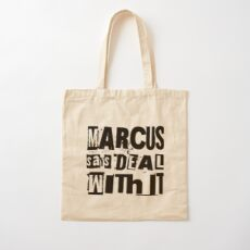 MARCUS says DEAL WITH IT - II Cotton Tote Bag